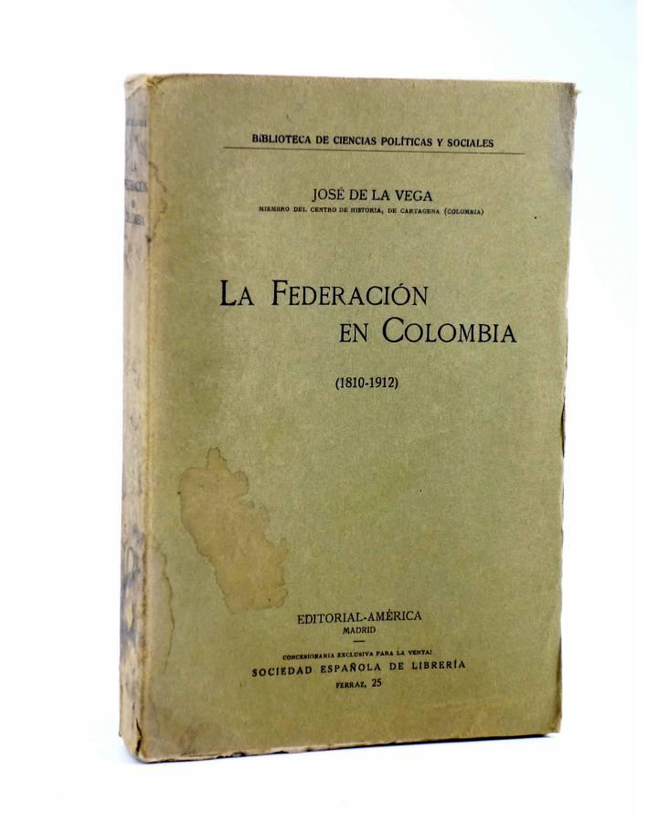Cubierta de LA FEDERACIÓN EN COLOMBIA 1810-1912 (José De La Vega) América Circa 1910