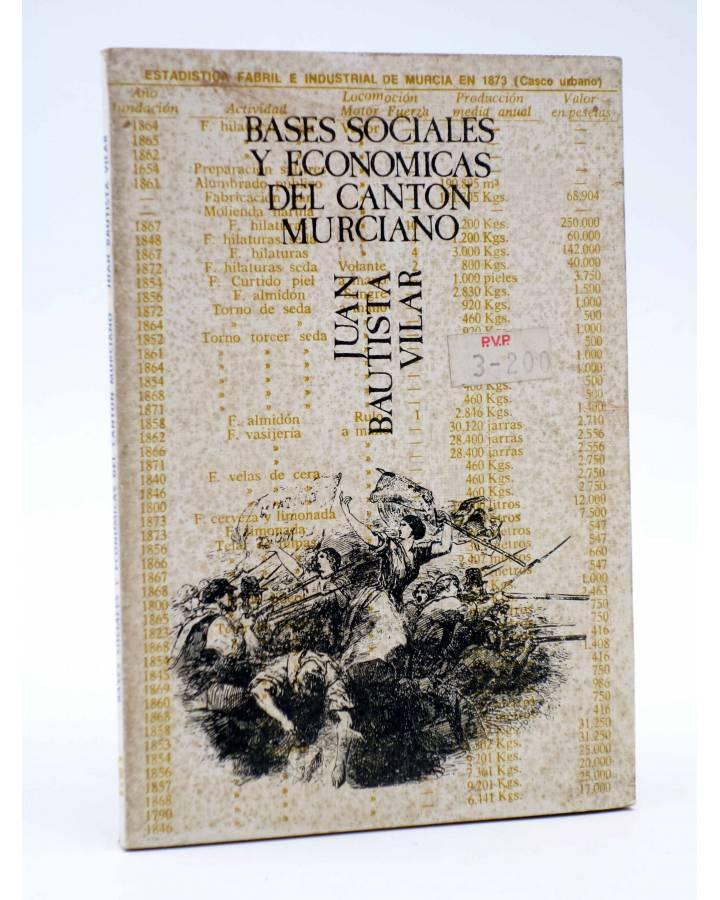 Cubierta de BASES SOCIALES Y ECONÓMICAS DEL CANTÓN MURCIANO (J Bautista Vilar) Castellote 1976