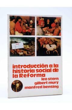 Cubierta de BÁSICA 15 360-361. INTRODUCCIÓN A LA HISTORIA SOCIAL DE LA REFORMA (Stern / Mury / Bensing) Castellote 1976