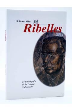 Cubierta de BIOGRAFÍES VALENCIANES 3. JOSÉ RIBELLES COMÍN EL BIBLIÓGRAFO DE LA LENGUA VALENCIANA (R. Benito Vidal) DPV 1