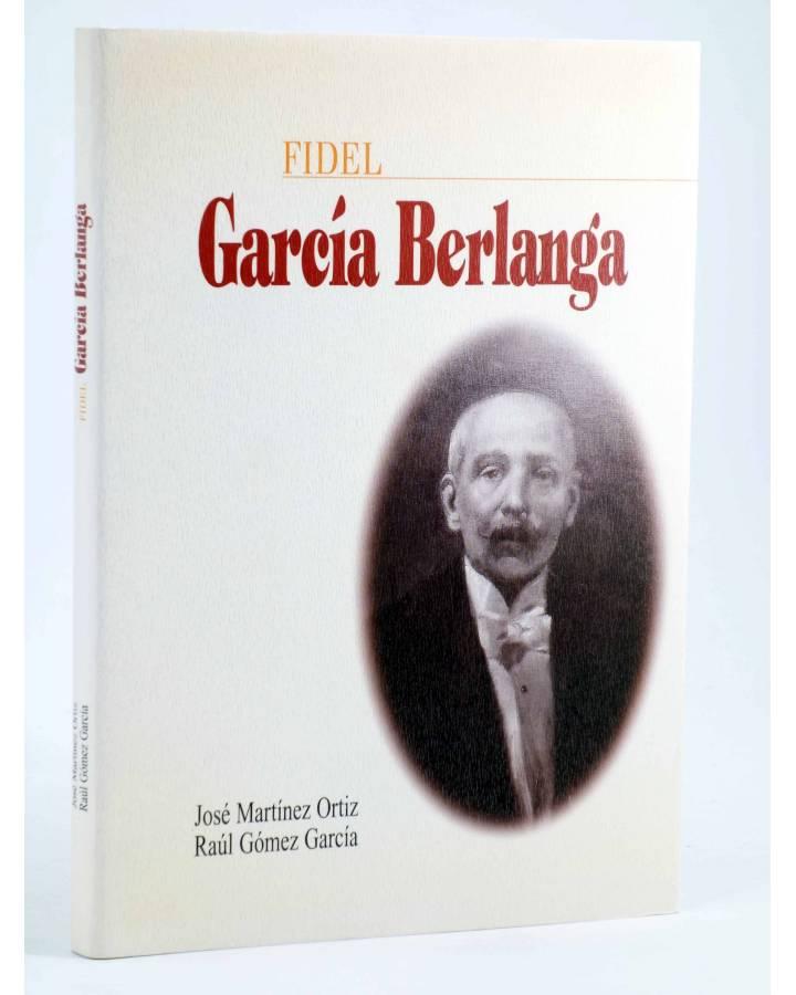 Cubierta de BIOGRAFÍES VALENCIANES 5. FIDEL GARCÍA BERLANGA (José Martínez Ortiz / Raúl Gómez García) DPV 2001