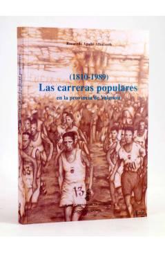 Cubierta de 1810-1989 LAS CARRERAS POPULARES EN LA PROVINCIA DE VALENCIA (R Agulló Albuixech) DPV 1990