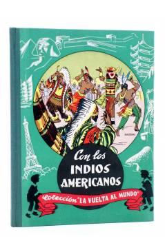 Cubierta de COLECCIÓN LA VUELTA AL MUNDO 6. CON LOS INDIOS AMERICANOS (J. Gabarras) Dalmau Carles Pla 1964