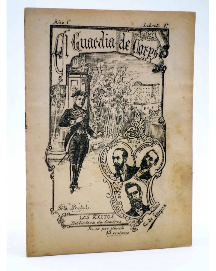 Cubierta de LOS ÉXITOS. BIBLIOTECA DE TEATROS LIBRETO 1º. EL GUARDIA DE CORPS (Vela Y Maestre / Servent Y Fortuny) 1897
