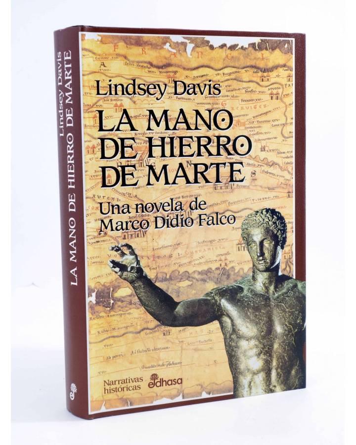 Cubierta de MARCO DIDIO FALCO 4. LA MANO DE HIERRO DE MARTE (Lindsey Davis) Edhasa 2002