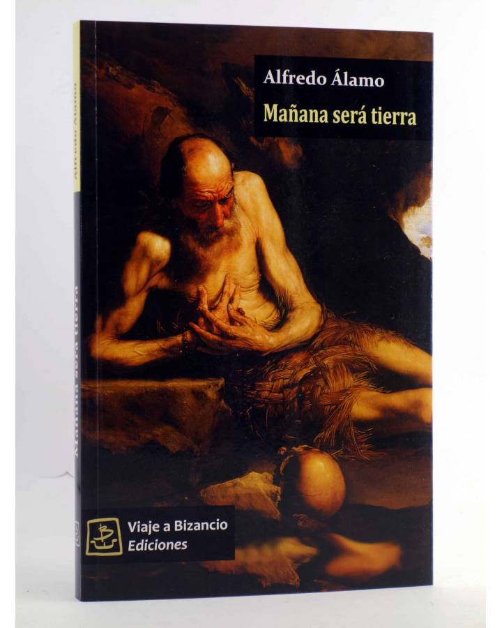 Cubierta de MAÑANA SERÁ TIERRA (Alfredo Álamo) Viaje a Bizancio 2011