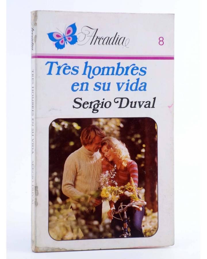 Cubierta de ARCADIA 8. TRES HOMBRES EN SU VIDA (Sergio Duval) Ceres 1981