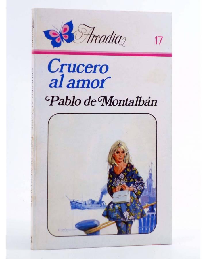 Cubierta de ARCADIA 17. CRUCERO AL AMOR (Pablo De Montalbán) Ceres 1981