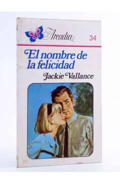 Cubierta de ARCADIA 34. EL NOMBRE DE LA FELICIDAD (Jackie Vallance) Ceres 1981