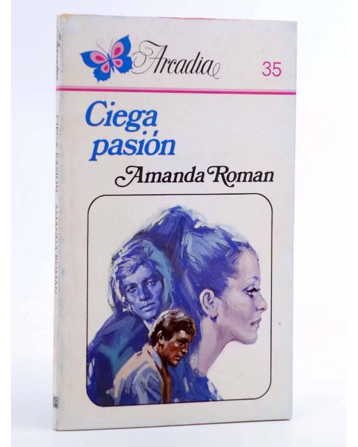 Cubierta de ARCADIA 35. CIEGA PASIÓN (Amanda Román) Ceres 1981