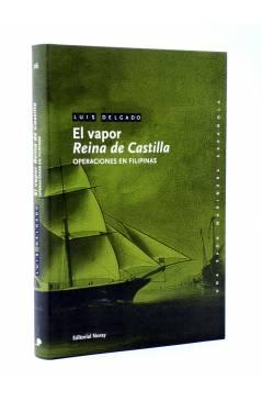Cubierta de UNA SAGA MARINERA ESPAÑOLA 26. EL VAPOR REINA DE CASTILLA (Luis Delgado) Noray 2015