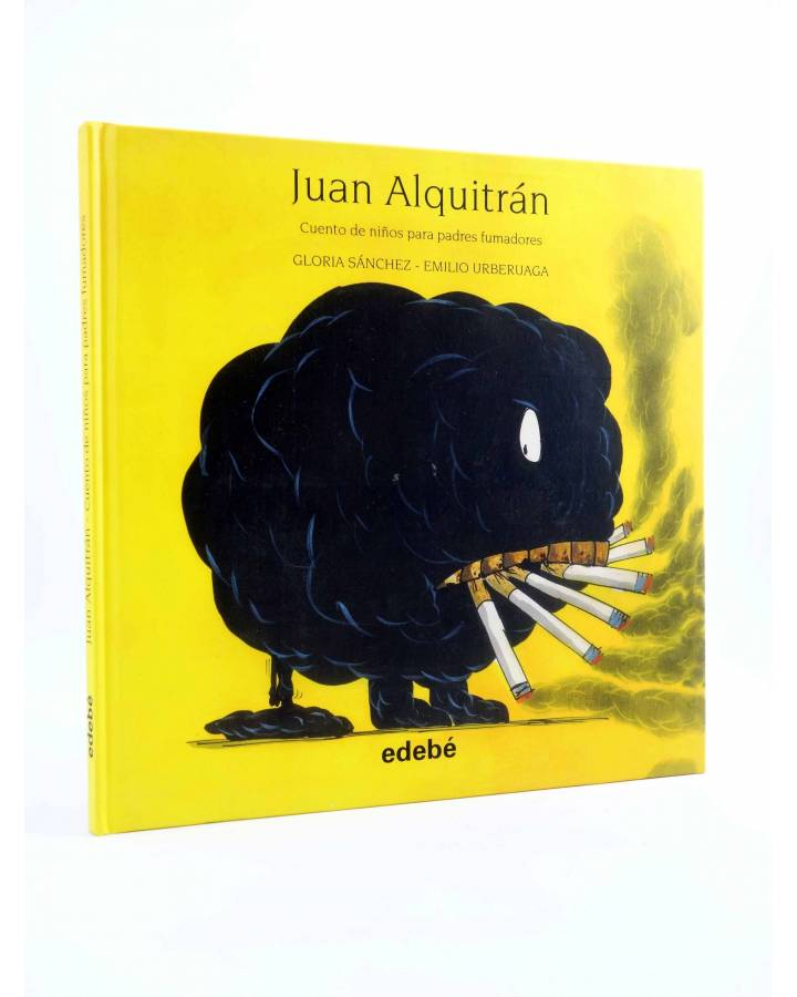 Cubierta de JUAN ALQUITRÁN. CUENTO DE NIÑOS PARA PADRES FUMADORES (G. Sánchez / E. Urberuaga) Edebé 2012