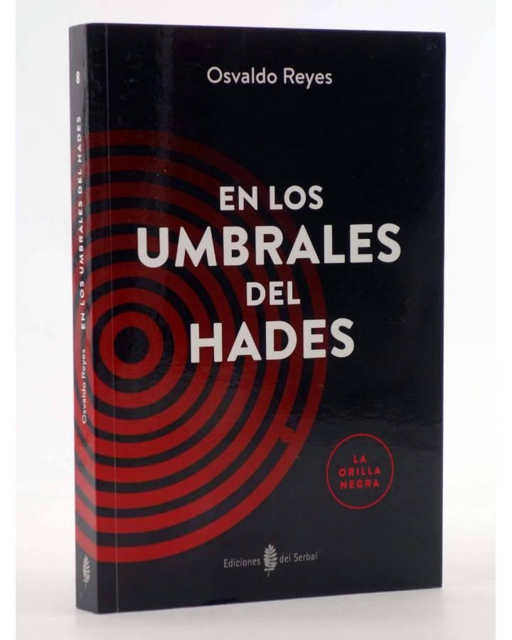 Cubierta de LA ORILLA NEGRA 8. EN LOS UMBRALES DEL HADES (Osvaldo Reyes) Del Serbal 2016