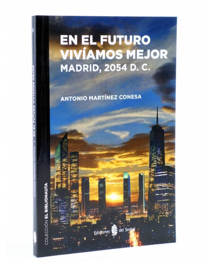 Cubierta de EL BIBLIONAUTA 13. EN EL FUTURO VIVÍAMOS MEJOR. MADRID 2054 (Martínez Conesa) Del Serbal 2015