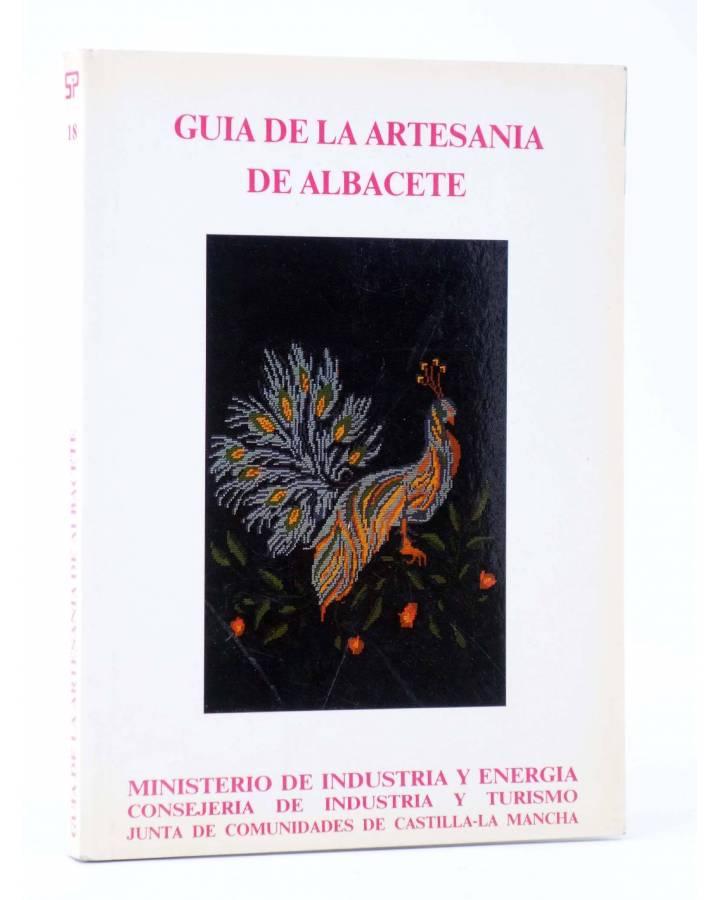 Cubierta de GUÍA DE LA ARTESANÍA DE ALBACETE (Vvaa) Junta de Comunidades de Castilla La Mancha 1990