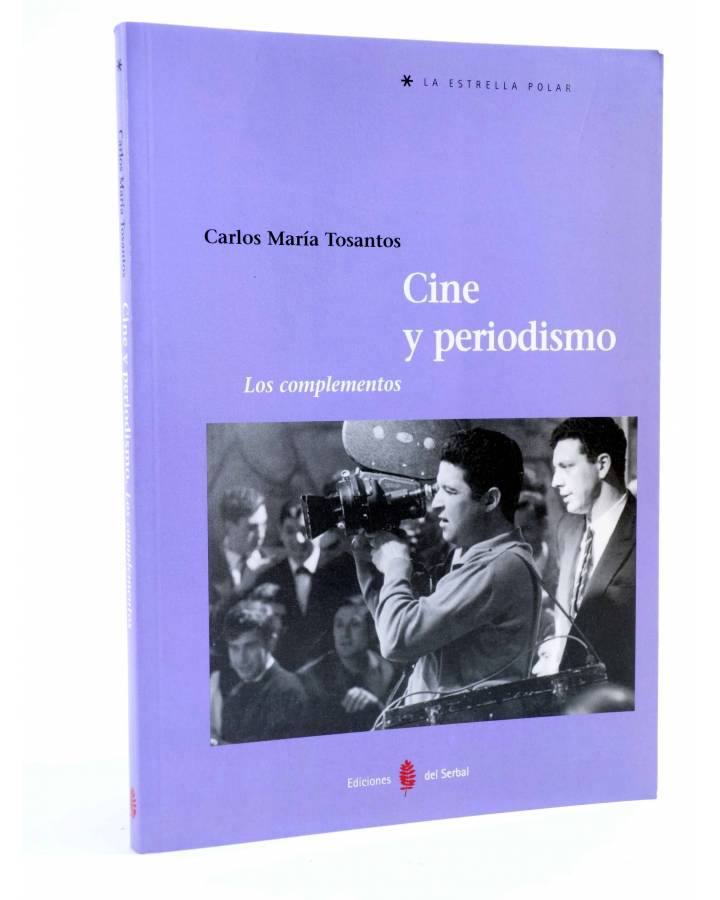 Cubierta de LA ESTRELLA POLAR 45. CINE Y PERIODISMO. LOS COMPLEMENTOS (Carlos María Tosantos) Del Serbal 2004