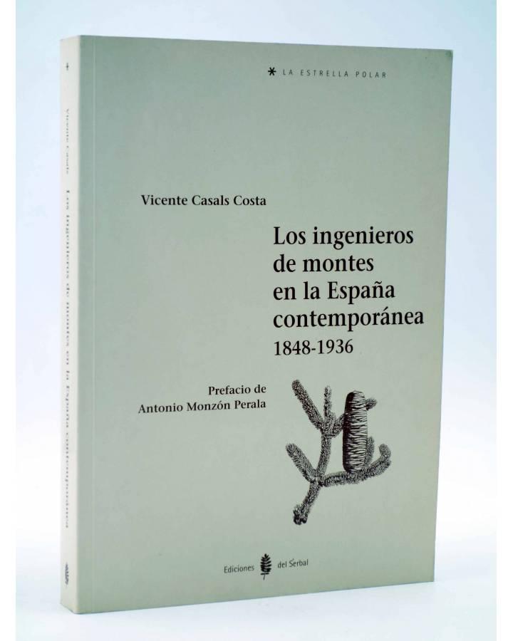 Cubierta de LA ESTRELLA POLAR 4. LOS INGENIEROS DE MONTES EN LA ESPAÑA CONTEMPORÁNEA (Vicente Casals Costa) Del Serbal 1