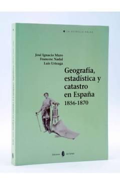 Cubierta de LA ESTRELLA POLAR 2. GEOGRAFÍA ESTADÍSTICA Y CATASTRO EN ESPAÑA 1856-1870 (Muro / Nadal / Urteaga) Del Serba