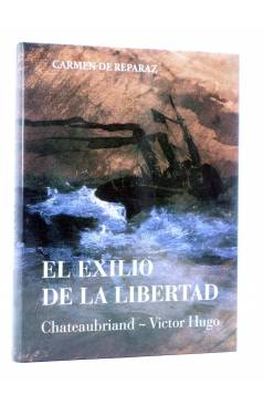Cubierta de EL ARTE DE VIVIR. EL EXILIO DE LA LIBERTAD: CHATEAUBRIAND - VICTOR HUGO (Carmen De Reparaz) Del Serbal 2012