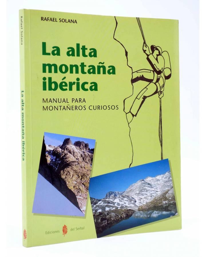 Cubierta de LA ALTA MONTAÑA IBÉRICA. MANUAL PARA MONTAÑEROS CURIOSOS (Rafael Solana) Del Serbal 1998