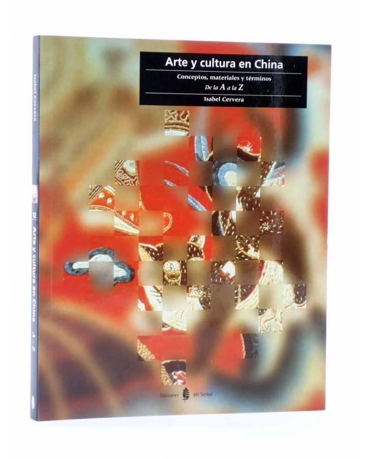 Cubierta de CULTURA ARTÍSTICA 12. ARTE Y CULTURA EN CHINA. CONCEPTOS MATERIALES Y TÉRMINOS DE LA A A LA Z (Isabel Cerver