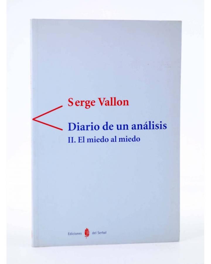 Cubierta de COLECCIÓN ANTÍGONA 2. DIARIO DE UN ANÁLISIS II. EL MIEDO AL MIEDO (Serge Vallon) Del Serbal 1998