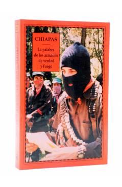 Cubierta de CHIAPAS: LA PALABRA DE LOS ARMADOS DE VERDAD Y FUEGO VOL I (Ezln) Del Serbal 1994