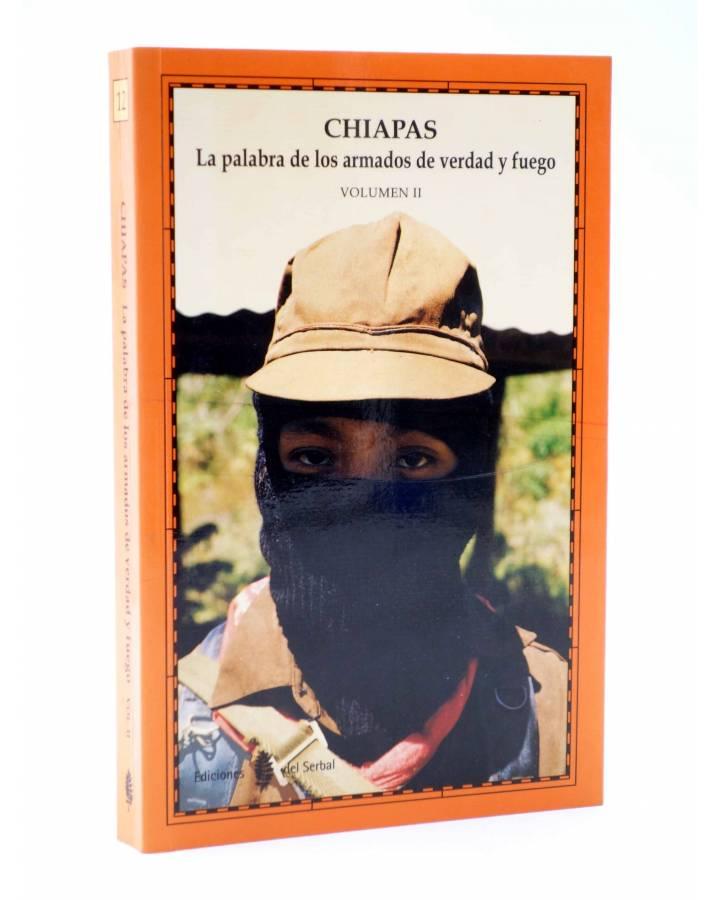 Cubierta de CHIAPAS: LA PALABRA DE LOS ARMADOS DE VERDAD Y FUEGO VOL II (Ezln) Del Serbal 1995