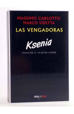 Cubierta de NAVONA NEGRA 19. LAS VENGADORAS: KSENIA (Massimo Carlotto / Marco Videtta) Navona 2015