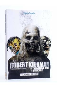 Cubierta de PRETEXTOS 14. ROBERT KIRKMAN. DE WALKING DEAD A INVENCIBLE (Eduardo Serradilla) Dolmen 2011