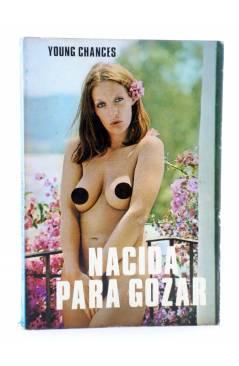 Cubierta de SEXY NOVELA 5. NACIDA PARA GOZAR (Young Chances) Producciones Editoriales 1977