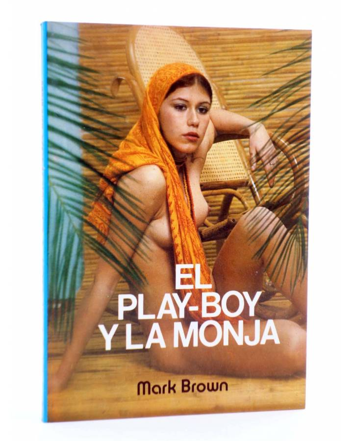 Cubierta de SEXY NOVELA 16. EL PLAY-BOY Y LA MONJA (Mark Brown) Producciones Editoriales 1978