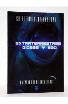 Cubierta de COLECCIÓN FUTURA. EXTRATERRESTRES DIOSES Y EGO. LA VERDAD OS HARÁ LIBRES (Guillermo Giovanny Lara) Dauro 201