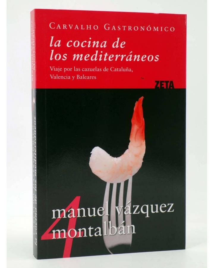 Cubierta de CARVALHO GASTRONÓMICO 4. LA COCINA DE LOS MEDITERRÁNEOS (Manuel Vázquez Montalbán) Zeta 2008