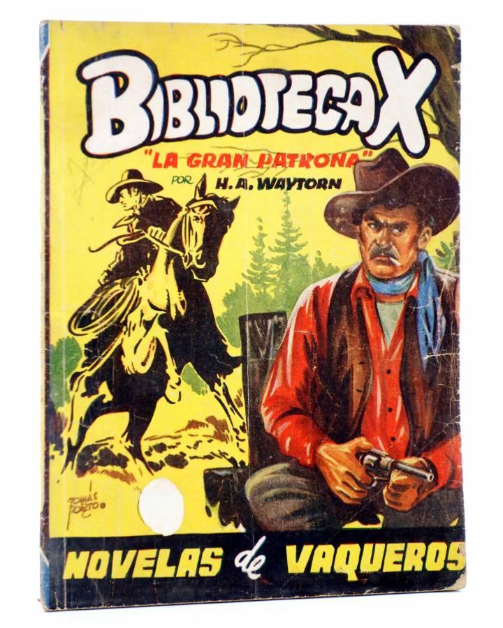 Cubierta de BIBLIOTECA X. NOVELAS DE VAQUEROS 77. LA GRAN PATRONA (H.A. Waytorn) Cies 1947