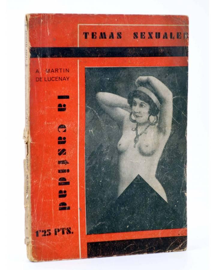 Cubierta de TEMAS SEXUALES. BIBLIOTECA DE DIVULGACIÓN SEXUAL 12. LA CASTIDAD (A. Martín De Lucenay) Fénix 1933