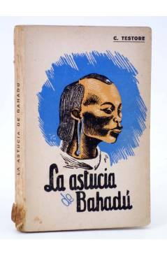 Cubierta de NARRACIONES DE TIERRAS LEJANAS. LA ASTUCIA DE BAHADÚ (C. Testore) El Siglo de las Misiones 1943