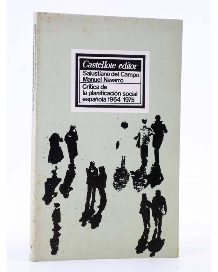 Cubierta de CRÍTICA DE LA PLANIFICACIÓN SOCIAL ESPAÑOLA 1964-1975 (Del Campo / Navarro) Castellote 1976