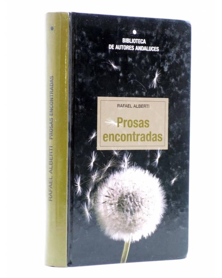 Cubierta de BIBLIOTECA DE AUTORES ANDALUCES. PROSAS ENCONTRADAS (Rafael Alberti) El Alba del Alhelí 2004