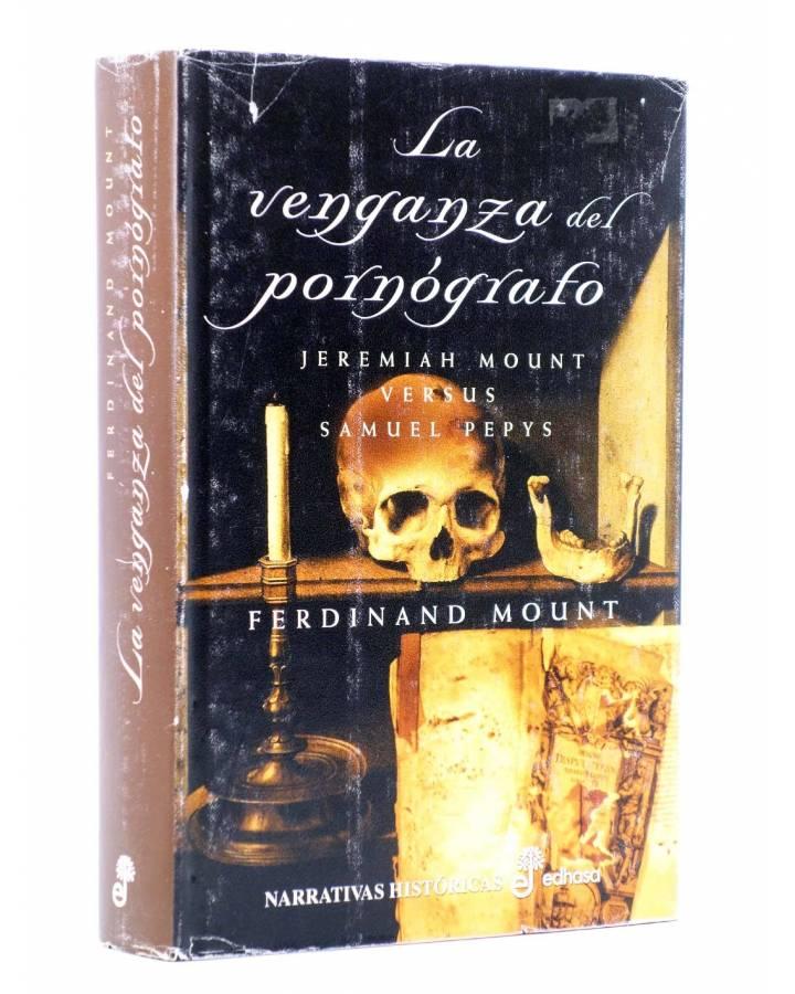 Cubierta de LA VENGANZA DEL PORNÓGRAFO. JEREMIAH MOUNT VS SAMUEL PEPYS (Ferdinand Mount) Edhasa 2002