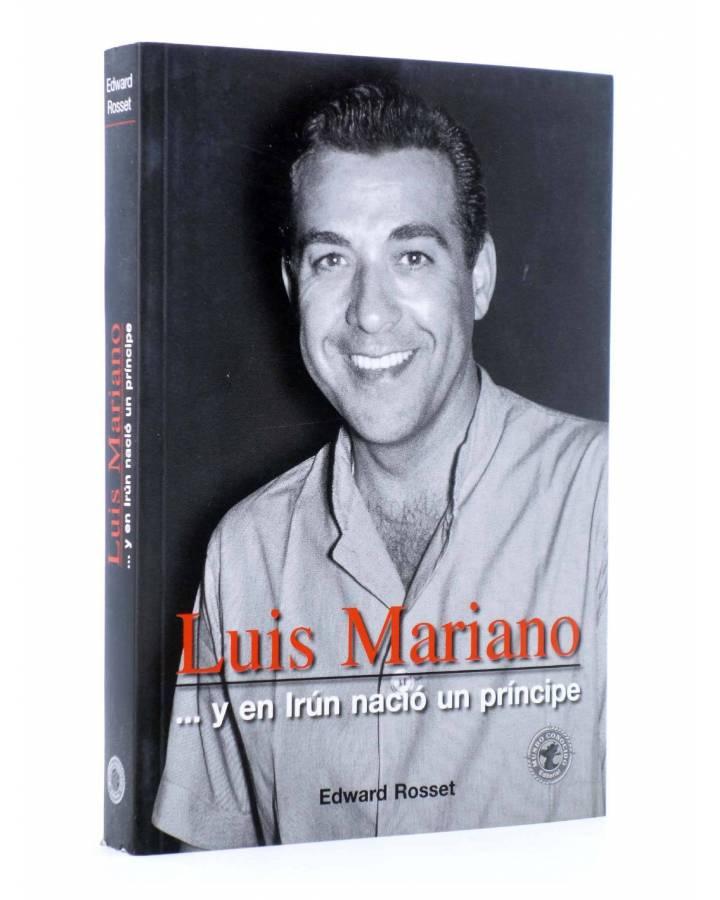 Cubierta de LUÍS MARIANO Y EN IRÚN NACIÓ UN PRÍNCIPE (Edward Rosset) Mundo Conocido 2004