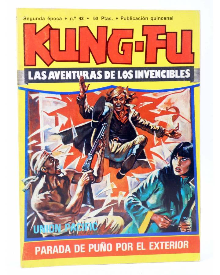 Cubierta de KUNG FU. LAS AVENTURAS DE LOS INVENCIBLES 43. UNION PACIFIC (Ortiz / López) Amaika 1979