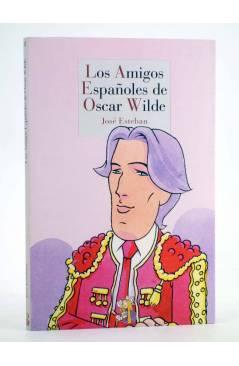 Cubierta de LOS AMIGOS ESPAÑOLES DE OSCAR WILDE (José Esteban) Reino de Cordelia 2012