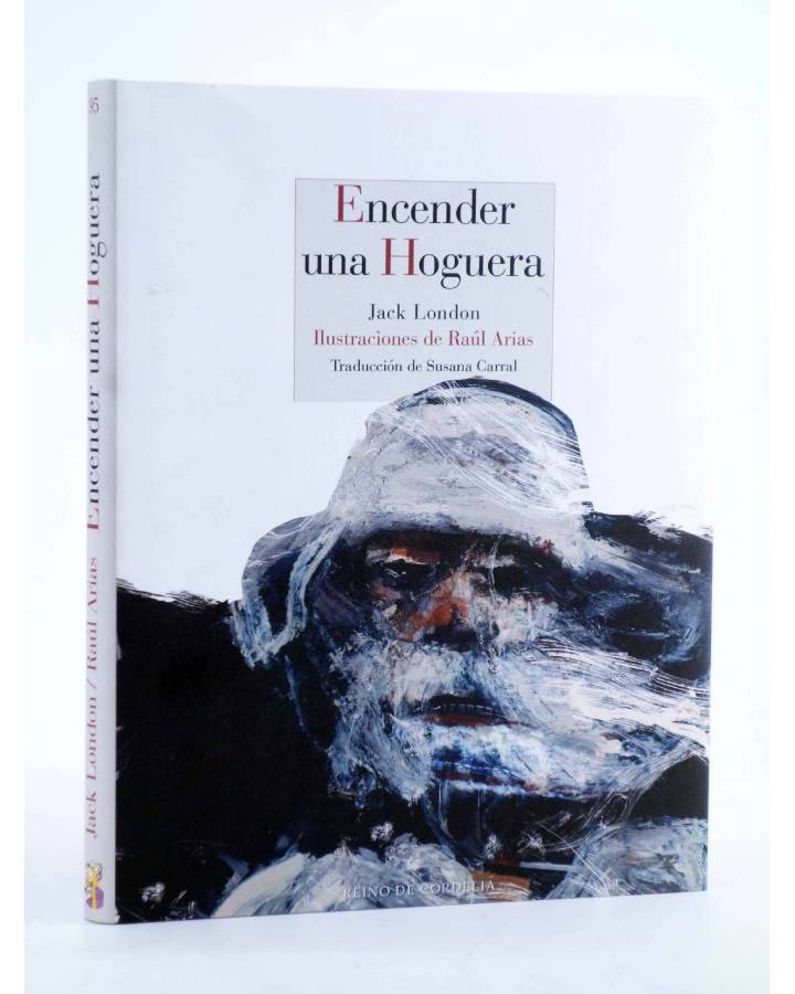 Cubierta de ENCENDER UNA HOGUERA (Jack London / Raúl Ariasç) Reino de Cordelia 2018
