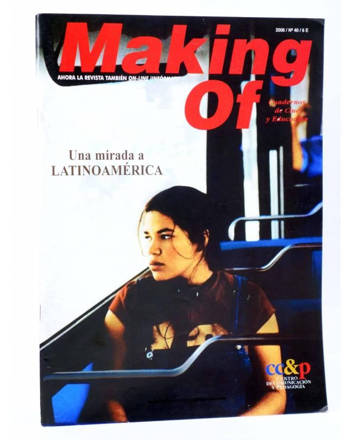 Cubierta de REVISTA MAKING OF CUADERNOS DE CINE Y EDUCACIÓN 40. Una mirada a latinoamérica (Vvaa) CC&P 2006