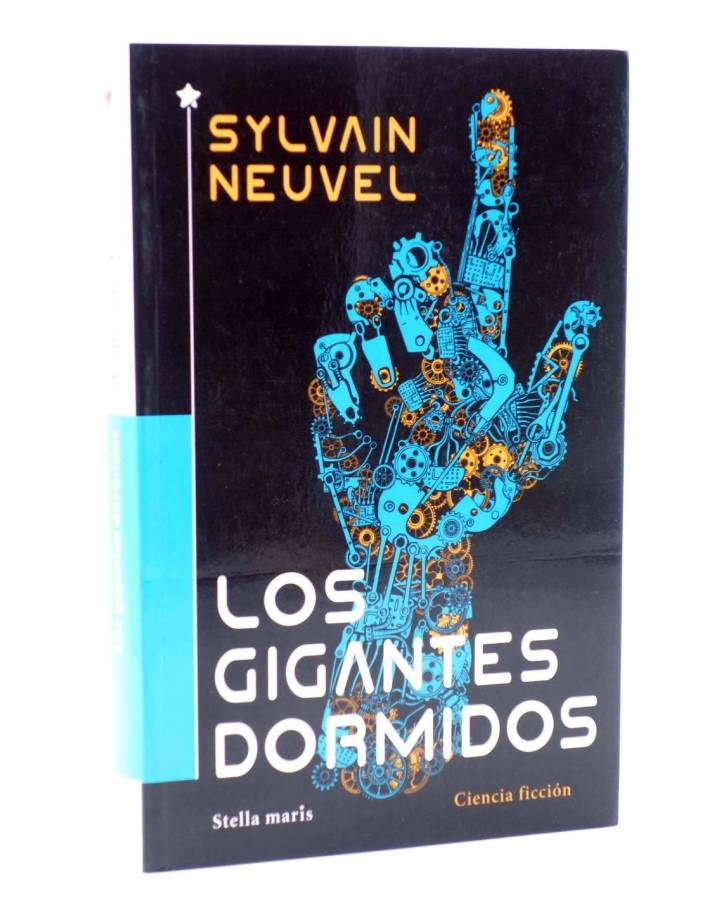 Cubierta de LOS GIGANTES DORMIDOS (Sylvain Neuvel) Stella Maris 2016