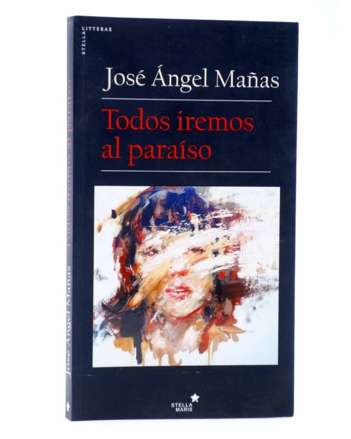 Cubierta de TODOS IREMOS AL PARAISO (José Ángel Mañas) Stella Maris 2016