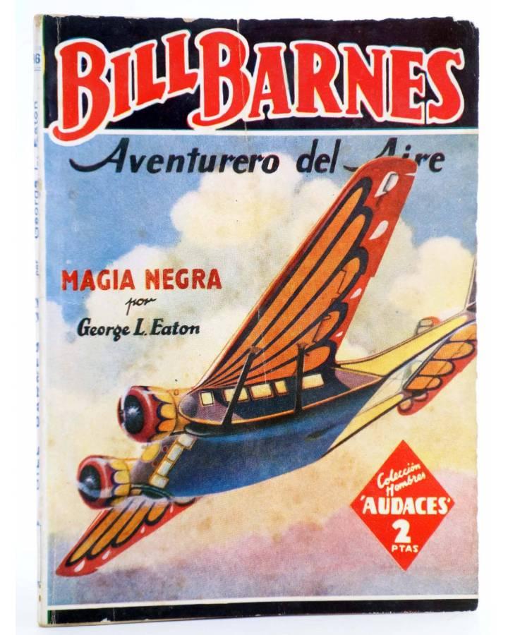 Cubierta de HOMBRES AUDACES 86. BILL BARNES 22. MAGIA NEGRA (George L. Eaton) Molino 1944