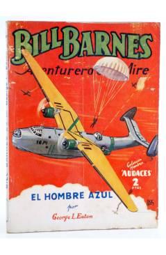 Cubierta de HOMBRES AUDACES 90. BILL BARNES 23. EL HOMBRE AZUL (George L. Eaton) Molino 1944