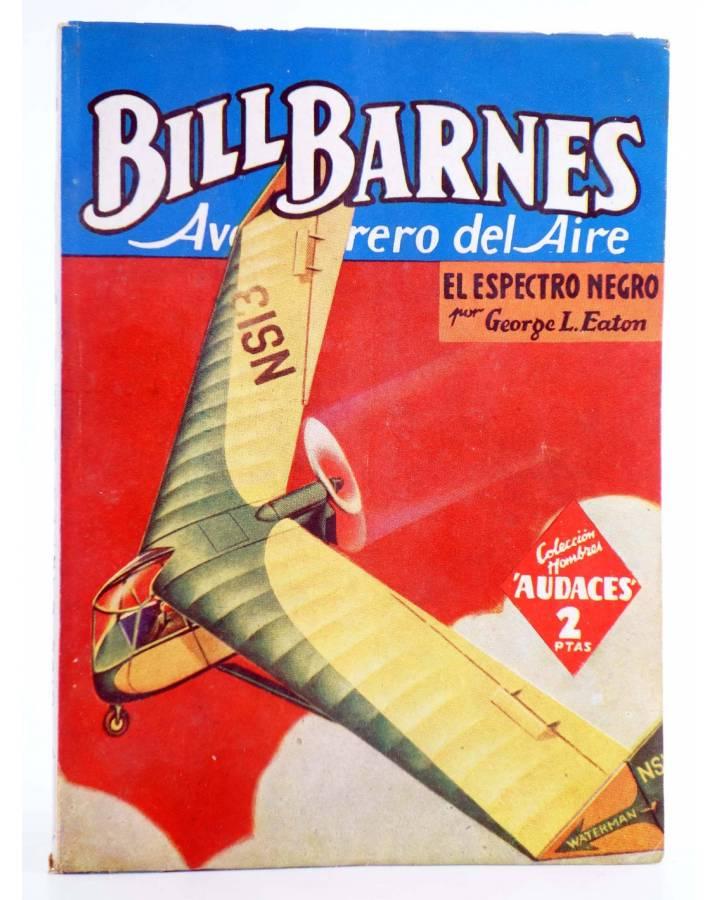 Cubierta de HOMBRES AUDACES 98. BILL BARNES 25. EL ESPECTRO NEGRO (George L. Eaton) Molino 1945